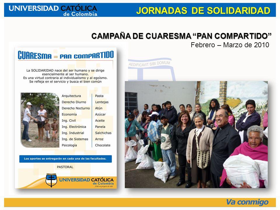 JORNADAS DE SOLIDARIDAD CAMPAÑA DE CUARESMA PAN COMPARTIDO Febrero – Marzo de 2010