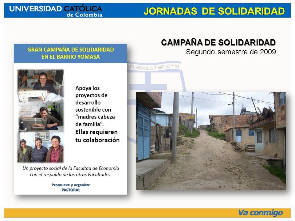 JORNADAS DE SOLIDARIDAD CAMPAÑA DE SOLIDARIDAD Segundo semestre de 2009