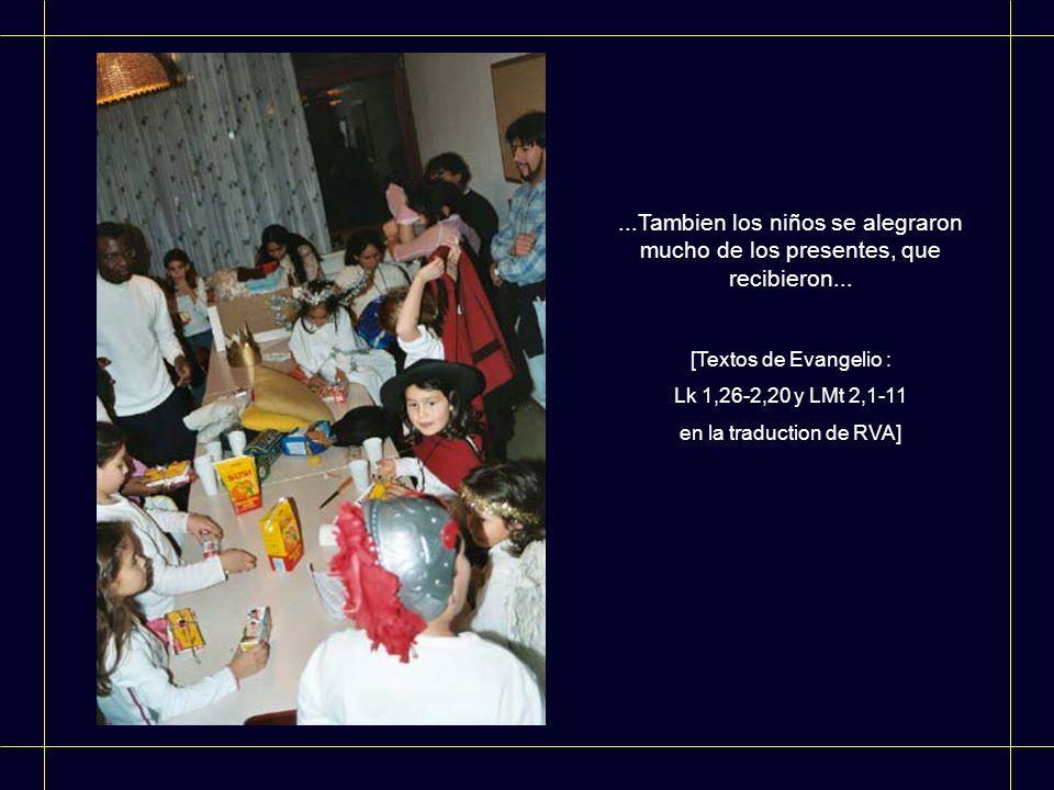 ...Tambien los niños se alegraron mucho de los presentes, que recibieron... [Textos de Evangelio : Lk 1,26-2,20 y LMt 2,1-11 en la traduction de RVA]