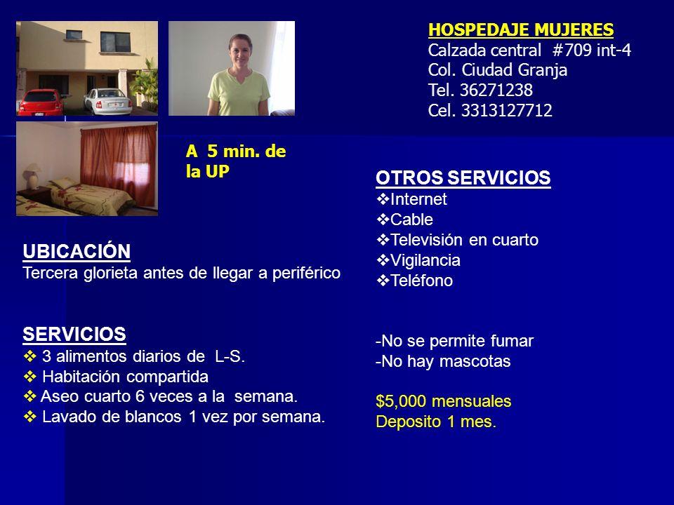 HOSPEDAJE MUJERES Calzada central #709 int-4 Col. Ciudad Granja Tel.