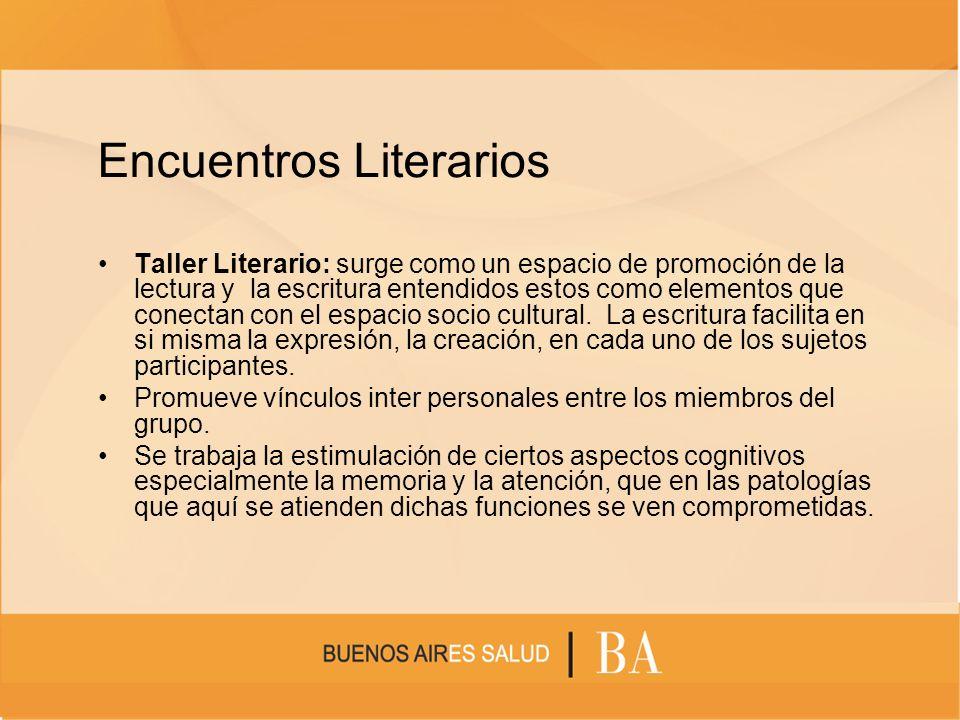 Encuentros Literarios Taller Literario: surge como un espacio de promoción de la lectura y la escritura entendidos estos como elementos que conectan c
