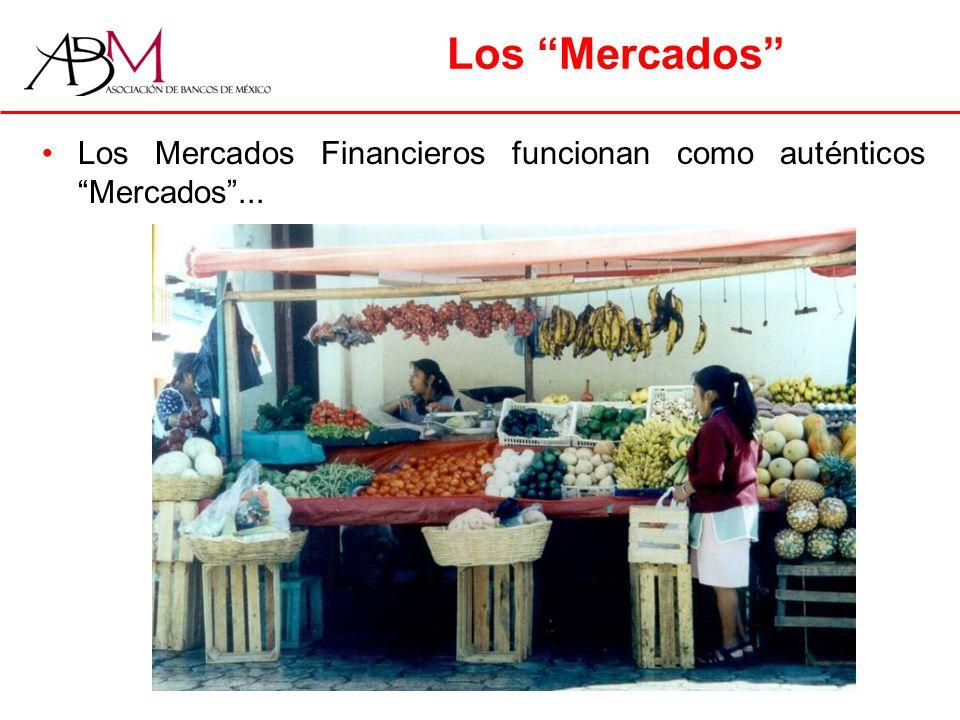 Los Mercados Los Mercados Financieros funcionan como auténticos Mercados...