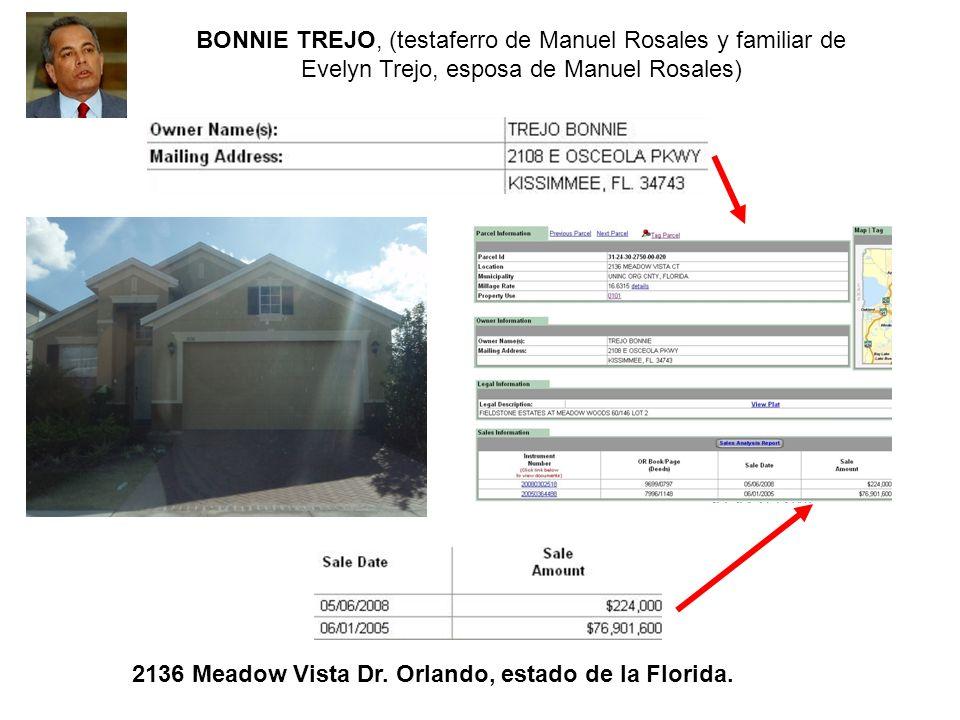 BONNIE TREJO, (testaferro de Manuel Rosales y familiar de Evelyn Trejo, esposa de Manuel Rosales) 2136 Meadow Vista Dr. Orlando, estado de la Florida.