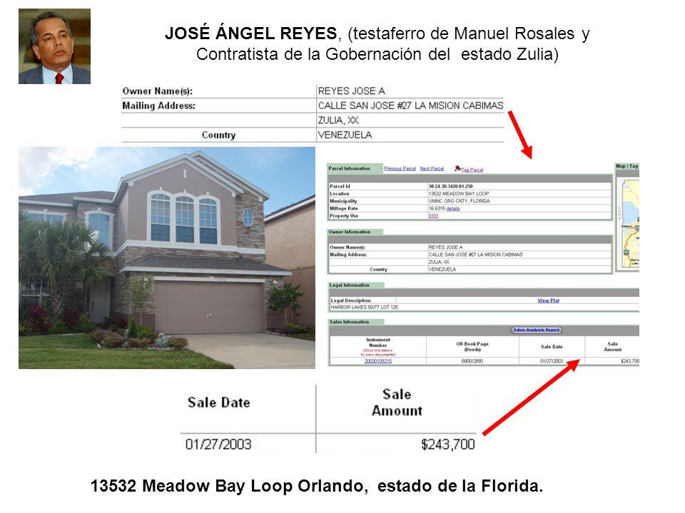 13532 Meadow Bay Loop Orlando, estado de la Florida. JOSÉ ÁNGEL REYES, (testaferro de Manuel Rosales y Contratista de la Gobernación del estado Zulia)