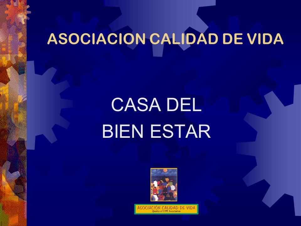 ASOCIACION CALIDAD DE VIDA CASA DEL BIEN ESTAR