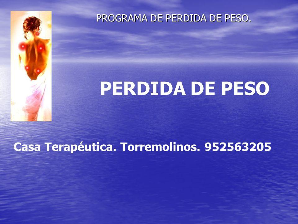 PROGRAMA DE PERDIDA DE PESO. Casa Terapéutica. Torremolinos. 952563205 PERDIDA DE PESO