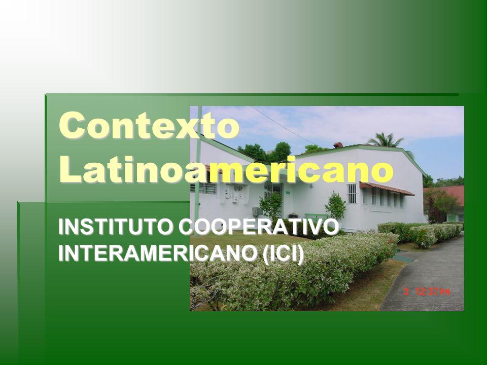 Contexto Latinoamericano INSTITUTO COOPERATIVO INTERAMERICANO (ICI)