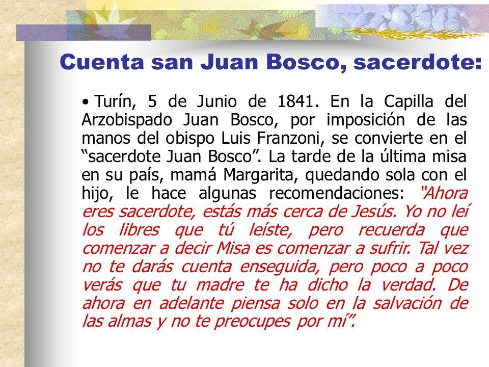 4. Consejos de la madre al joven Juan Bosco: A los 19 años Juan quería hacerse fraile franciscano. Enterado de la decisión, el Párroco de Castelnuovo,