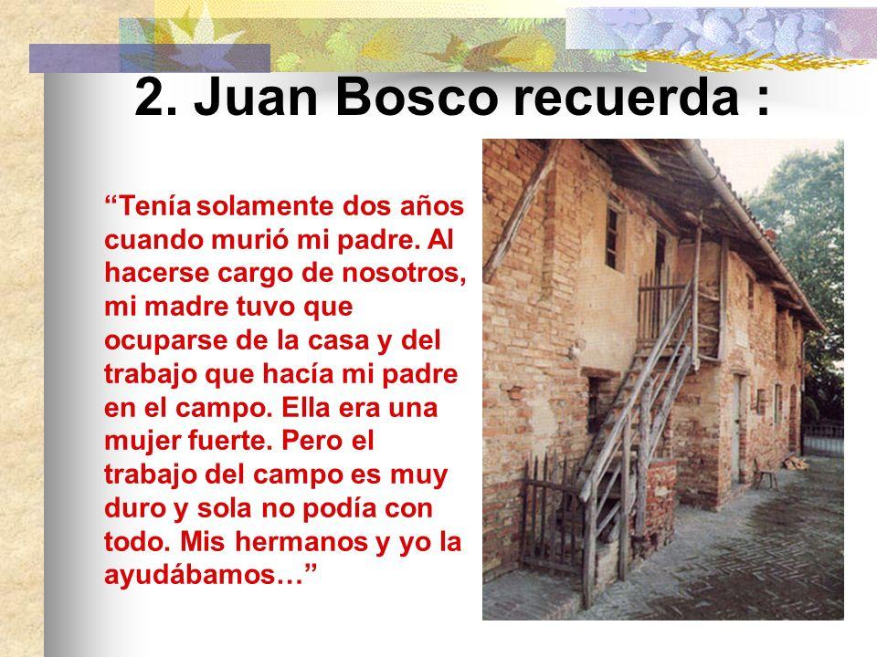 La Familia di Don Bosco debe mucho a Margarita Occhiena, su madre-maestra: Le enseñó el Sistema Preventivo: razón, religión, amabilidad.