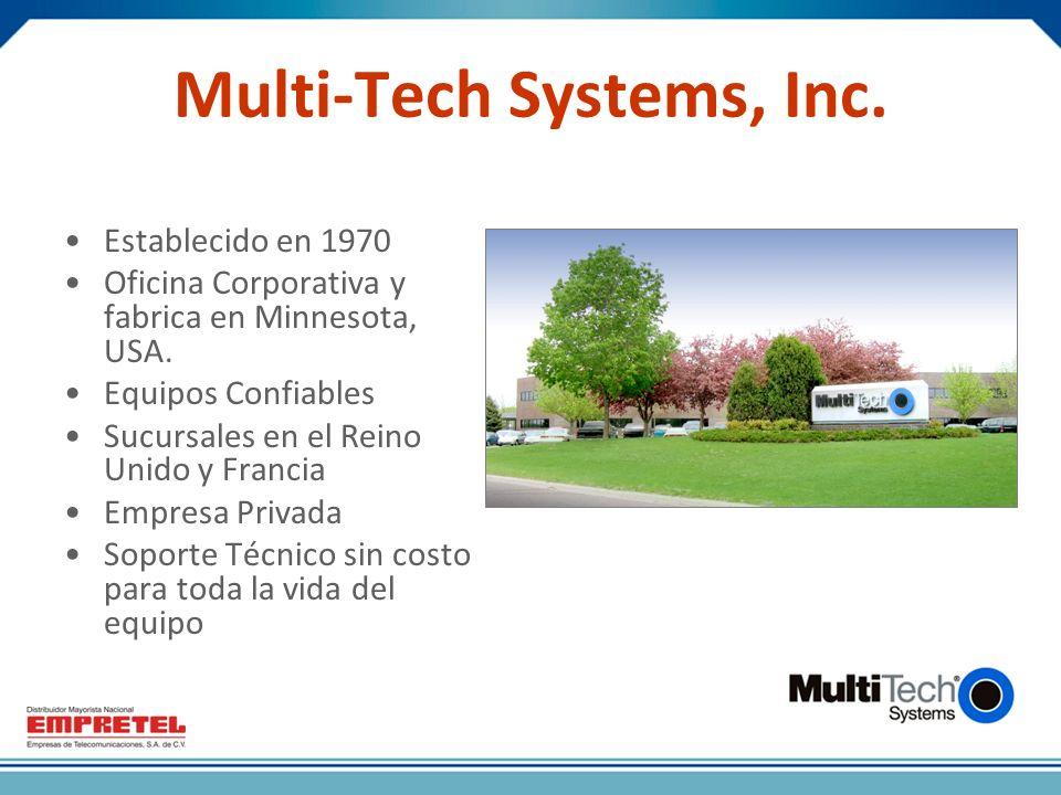Multi-Tech Systems, Inc.Establecido en 1970 Oficina Corporativa y fabrica en Minnesota, USA.