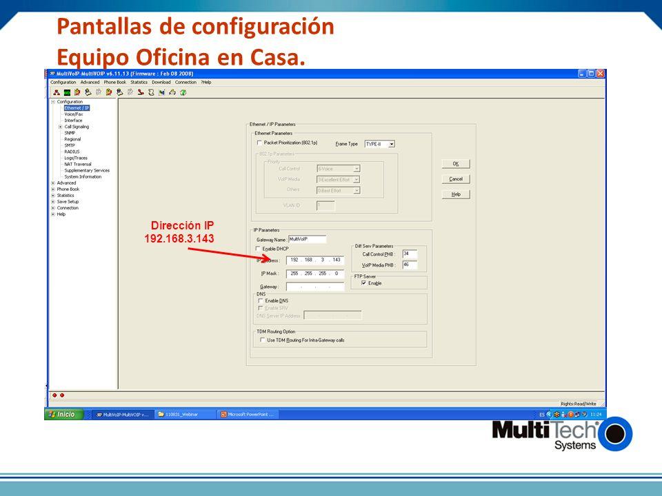 Pantallas de configuración Equipo Oficina en Casa. Dirección IP 192.168.3.143