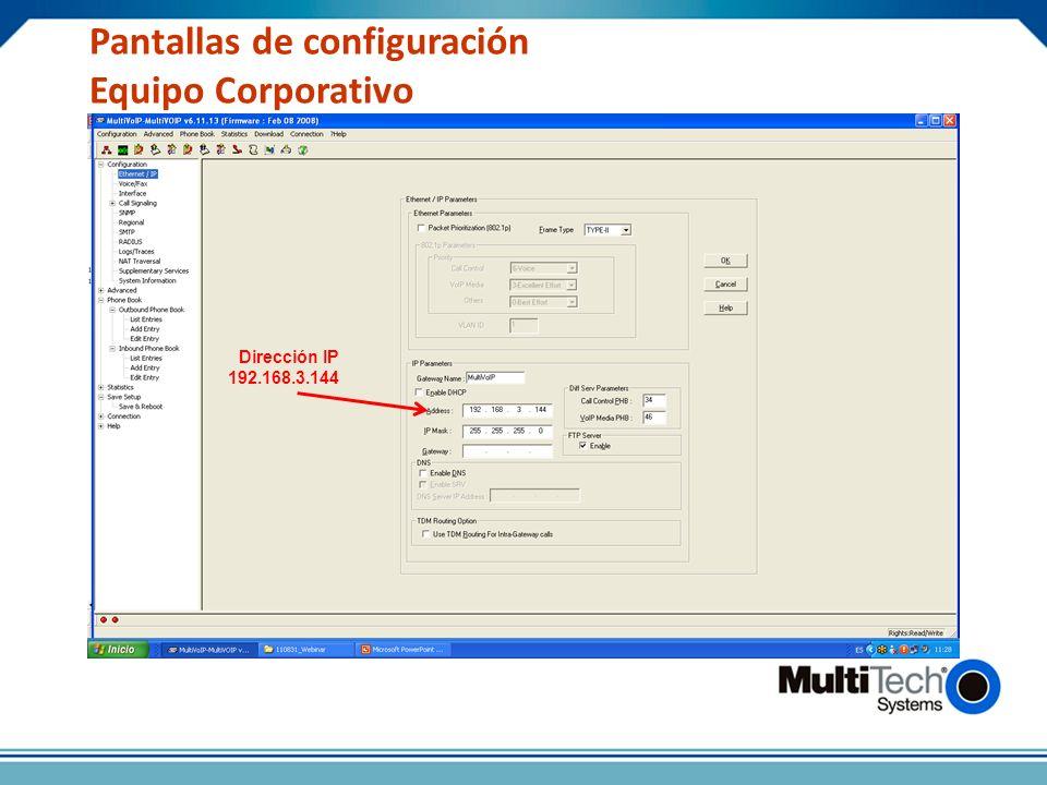 Pantallas de configuración Equipo Corporativo Dirección IP 192.168.3.144