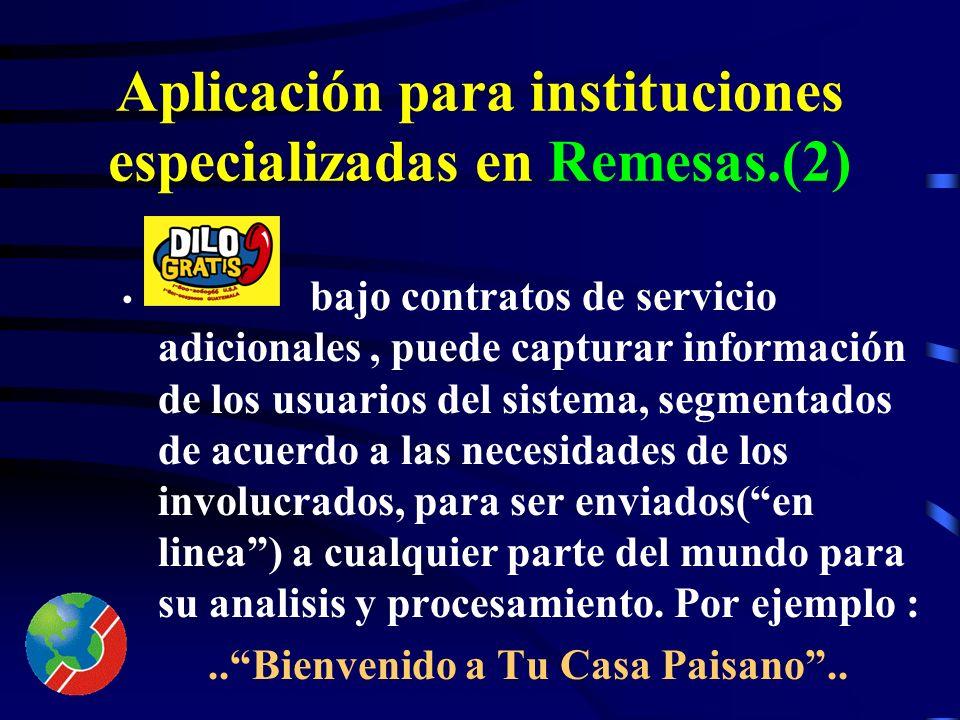 Aplicación para instituciones especializadas en Remesas.(1) Es un enlace directo entre el remitente y el beneficiario.Este vinculo crea seguridad, con