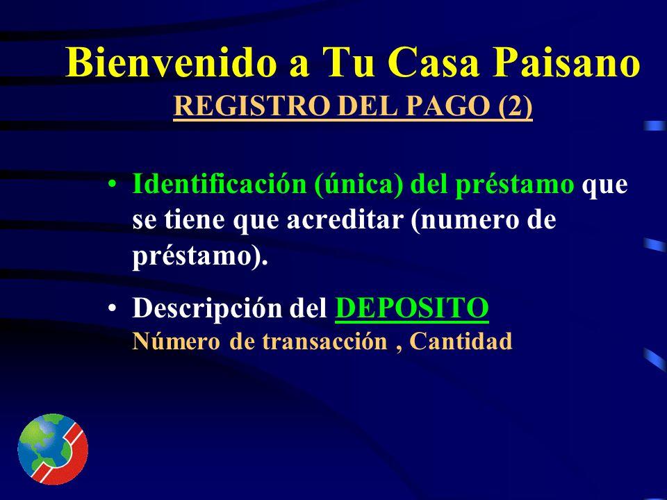 Bienvenido a Tu Casa Paisano REGISTRO DEL PAGO (1) 1. La persona que hace el Pago,depositará el mismo en una cuenta bancaria en los Estados Unidos, qu