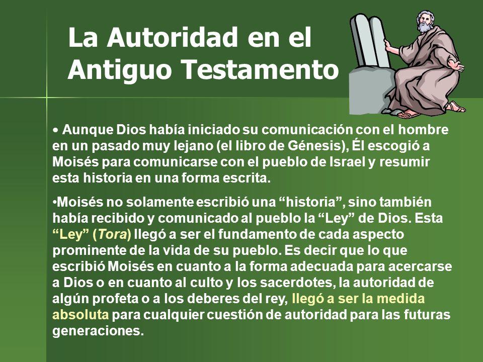 La Autoridad en el Antiguo Testamento Aunque Dios había iniciado su comunicación con el hombre en un pasado muy lejano (el libro de Génesis), Él escog