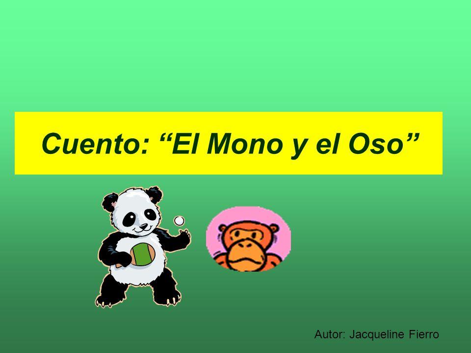 Cuento: El Mono y el Oso Autor: Jacqueline Fierro