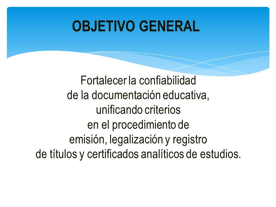 Fortalecer la confiabilidad de la documentación educativa, unificando criterios en el procedimiento de emisión, legalización y registro de títulos y c