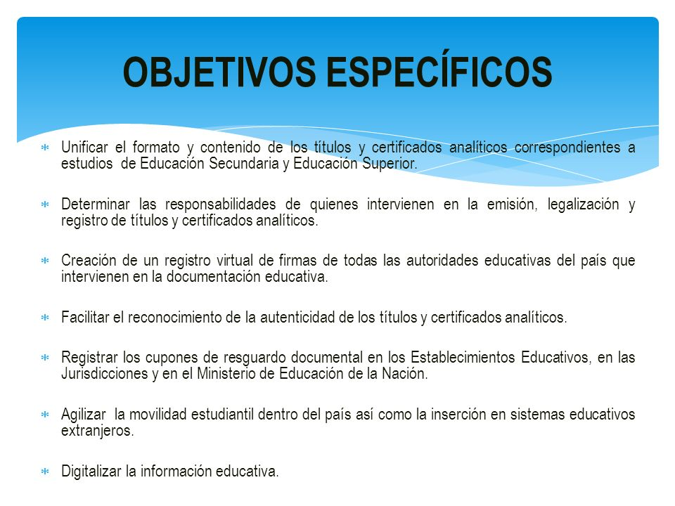 Unificar el formato y contenido de los títulos y certificados analíticos correspondientes a estudios de Educación Secundaria y Educación Superior. Det