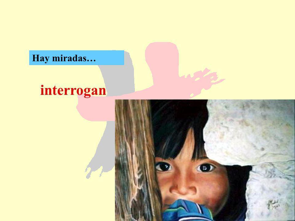104 interrogan Hay miradas…