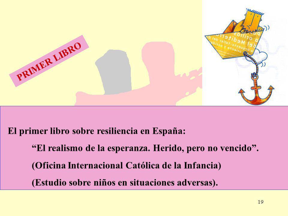19 El primer libro sobre resiliencia en España: El realismo de la esperanza. Herido, pero no vencido. (Oficina Internacional Católica de la Infancia)