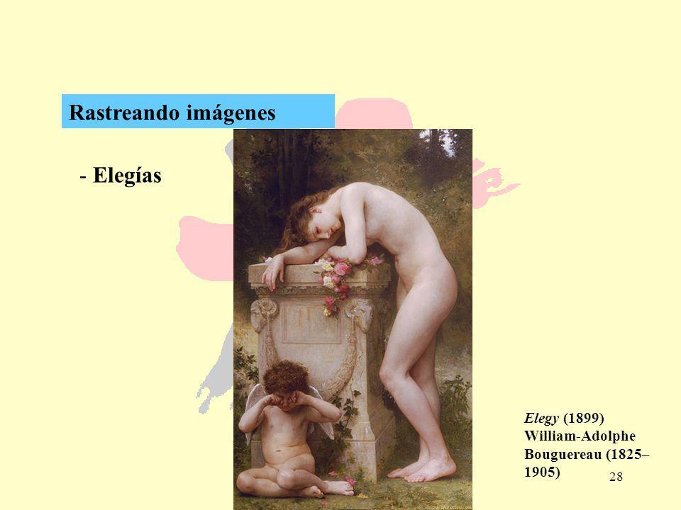 28 - Elegías Rastreando imágenes Elegy (1899) William-Adolphe Bouguereau (1825– 1905)