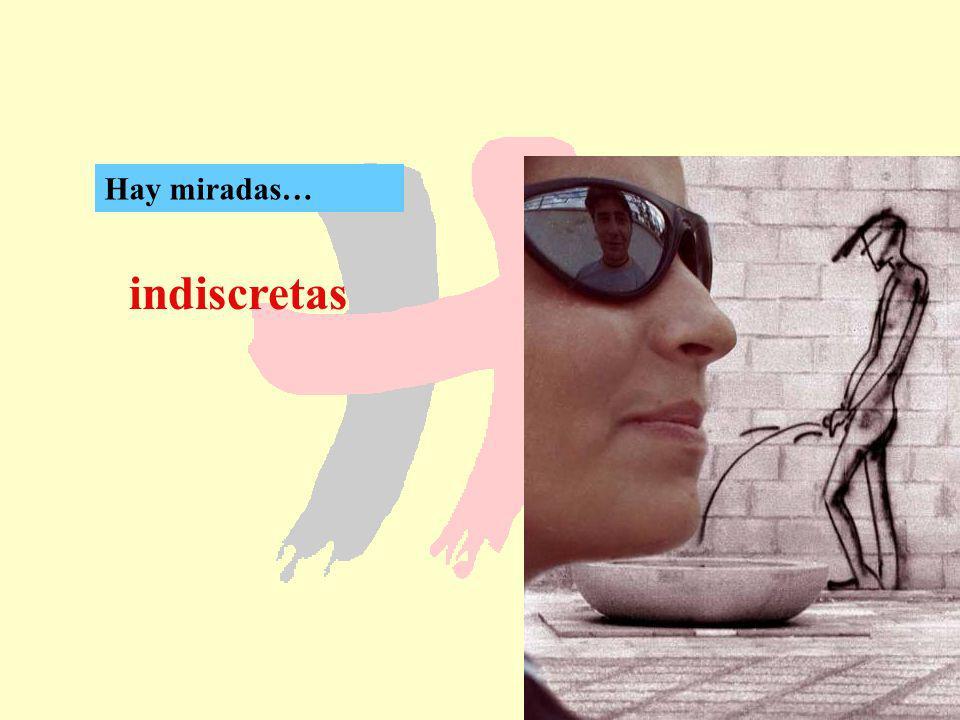 94 indiscretas Hay miradas…