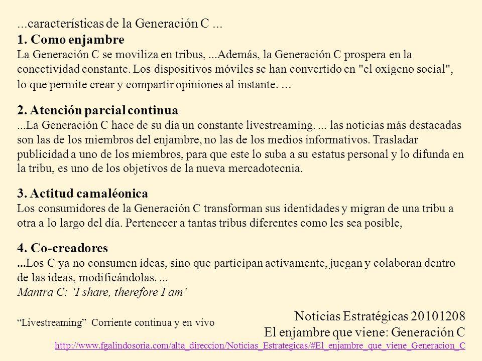 ...características de la Generación C... 1. Como enjambre La Generación C se moviliza en tribus,...Además, la Generación C prospera en la conectividad