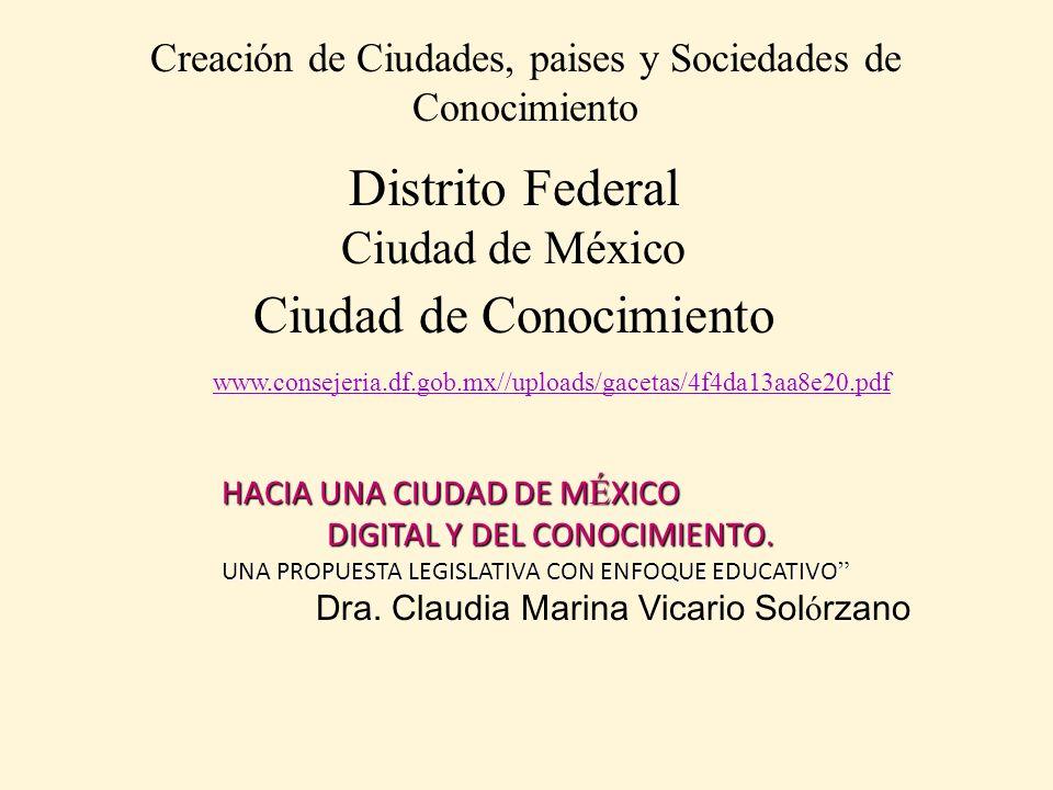 Distrito Federal Ciudad de México Ciudad de Conocimiento www.consejeria.df.gob.mx//uploads/gacetas/4f4da13aa8e20.pdf HACIA UNA CIUDAD DE M É XICO DIGI