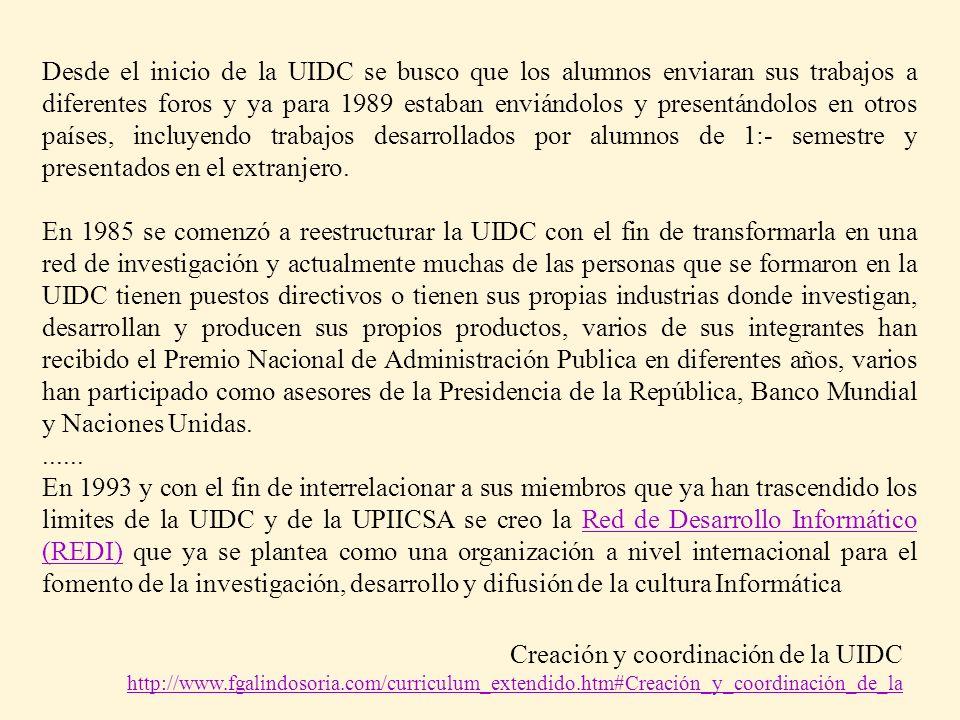 Desde el inicio de la UIDC se busco que los alumnos enviaran sus trabajos a diferentes foros y ya para 1989 estaban enviándolos y presentándolos en ot