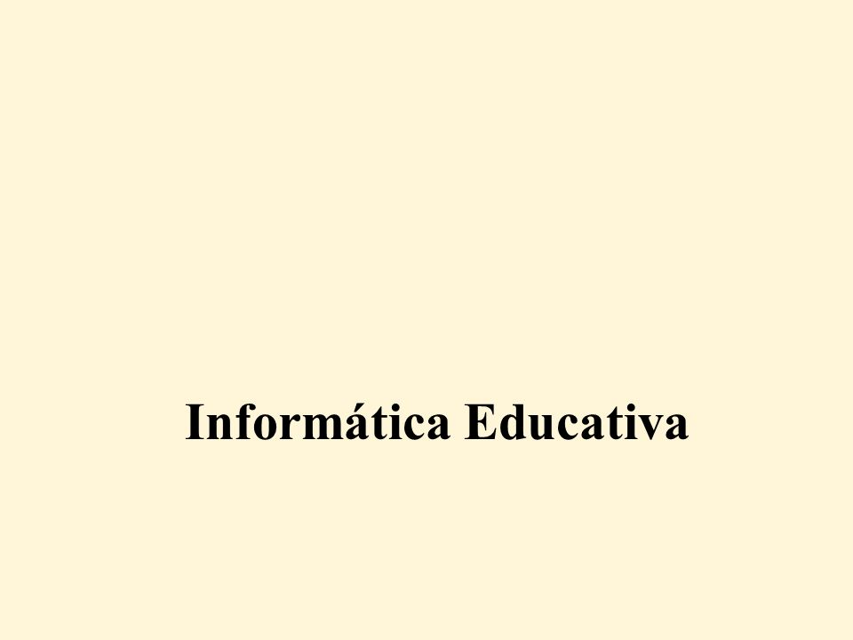 Informática Educación Informática Educativa