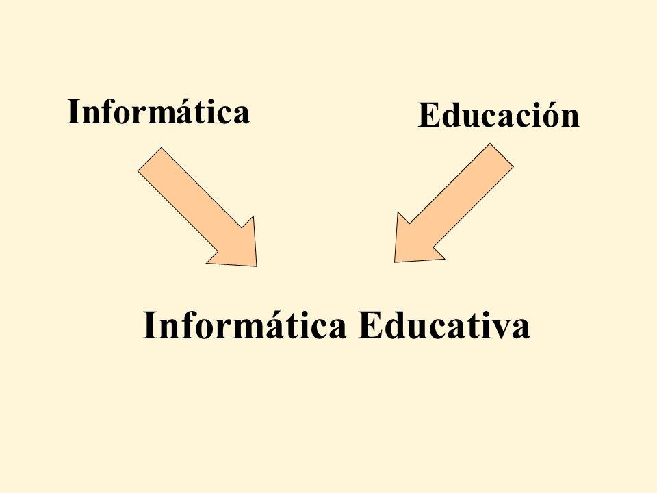 Informática Educación Informática Educativa Se maneja Informática y Educación, pero son múltiples áreas integrando la IE