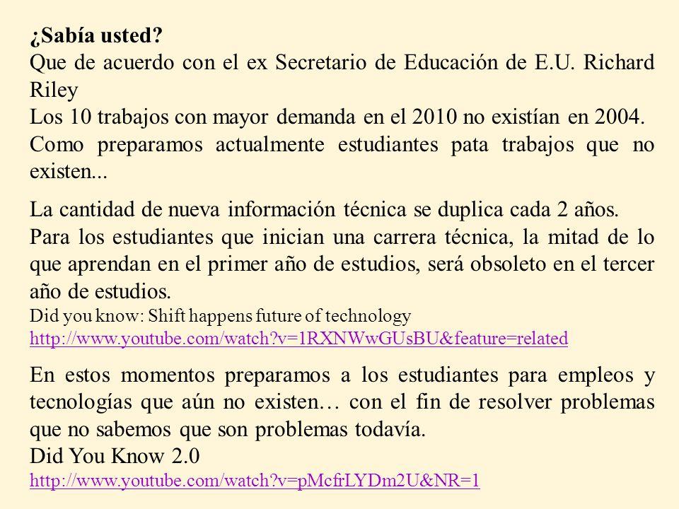 ¿Sabía usted.Que de acuerdo con el ex Secretario de Educación de E.U.