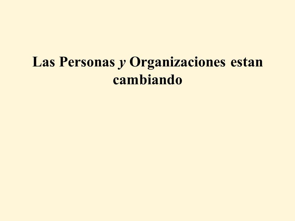 Las Personas y Organizaciones estan cambiando