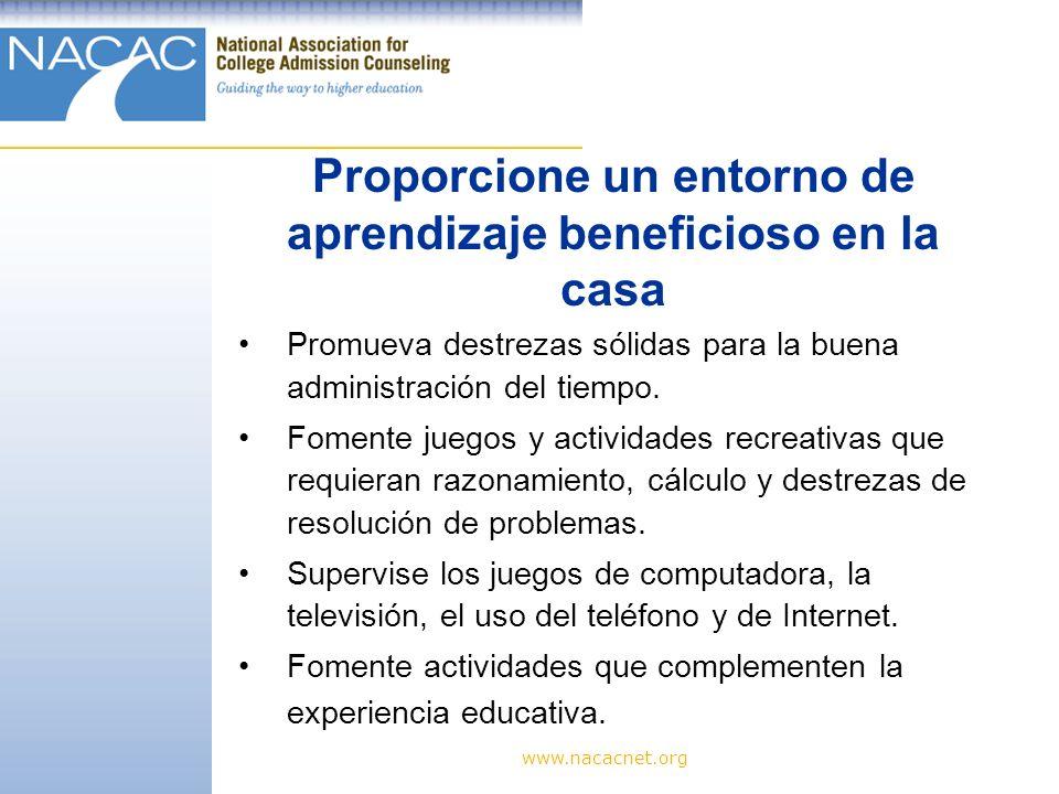 www.nacacnet.org Promueva destrezas sólidas para la buena administración del tiempo.