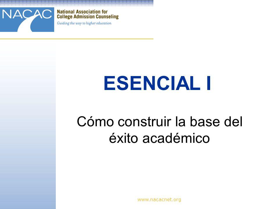 www.nacacnet.org Cómo construir la base del éxito académico ESENCIAL I