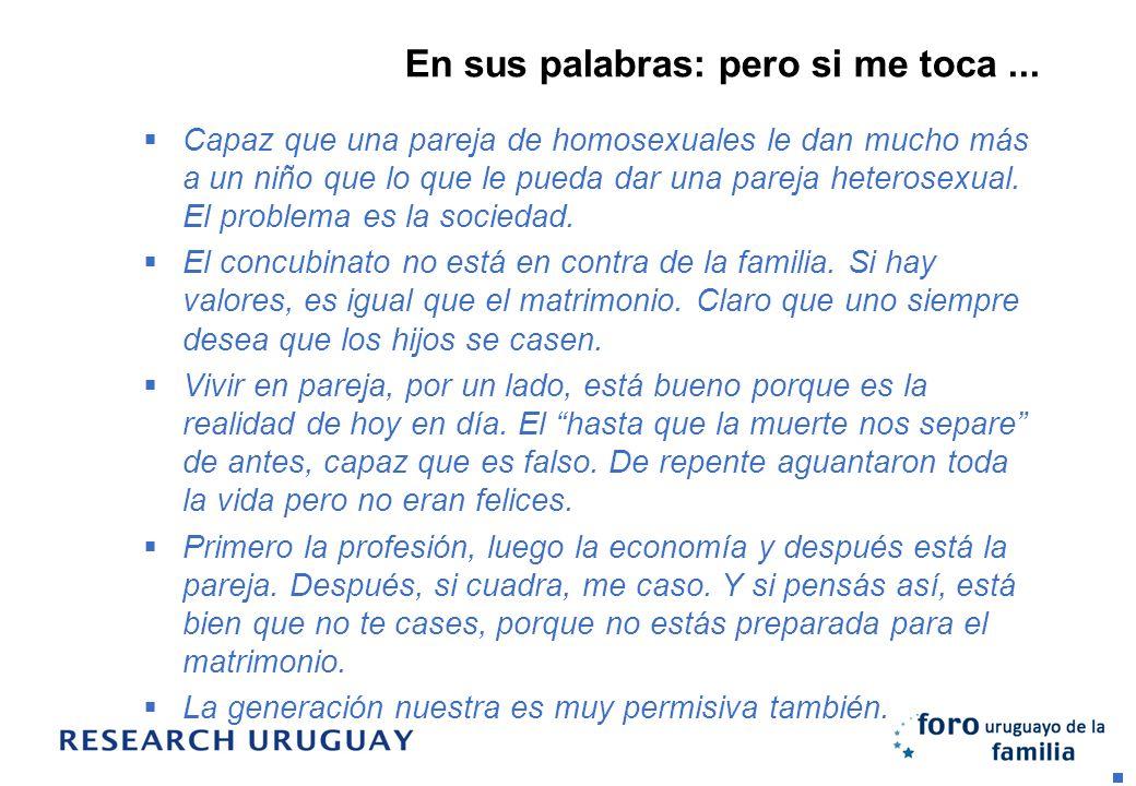 En sus palabras: pero si me toca... Capaz que una pareja de homosexuales le dan mucho más a un niño que lo que le pueda dar una pareja heterosexual. E