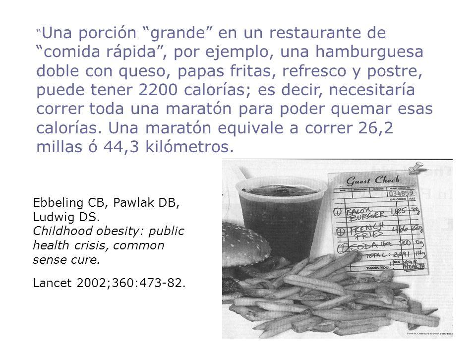 Una porción grande en un restaurante de comida rápida, por ejemplo, una hamburguesa doble con queso, papas fritas, refresco y postre, puede tener 2200