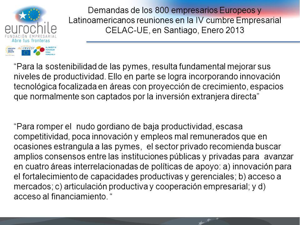 Demandas de los 800 empresarios Europeos y Latinoamericanos reuniones en la IV cumbre Empresarial CELAC-UE, en Santiago, Enero 2013 Para la sostenibil