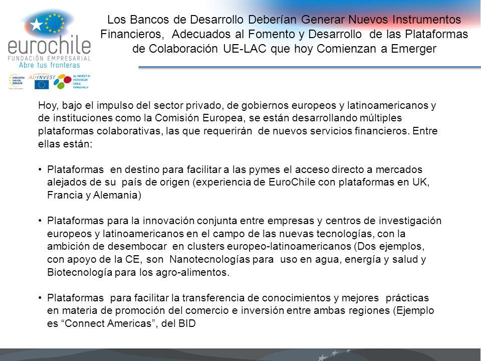 Los Bancos de Desarrollo Deberían Generar Nuevos Instrumentos Financieros, Adecuados al Fomento y Desarrollo de las Plataformas de Colaboración UE-LAC