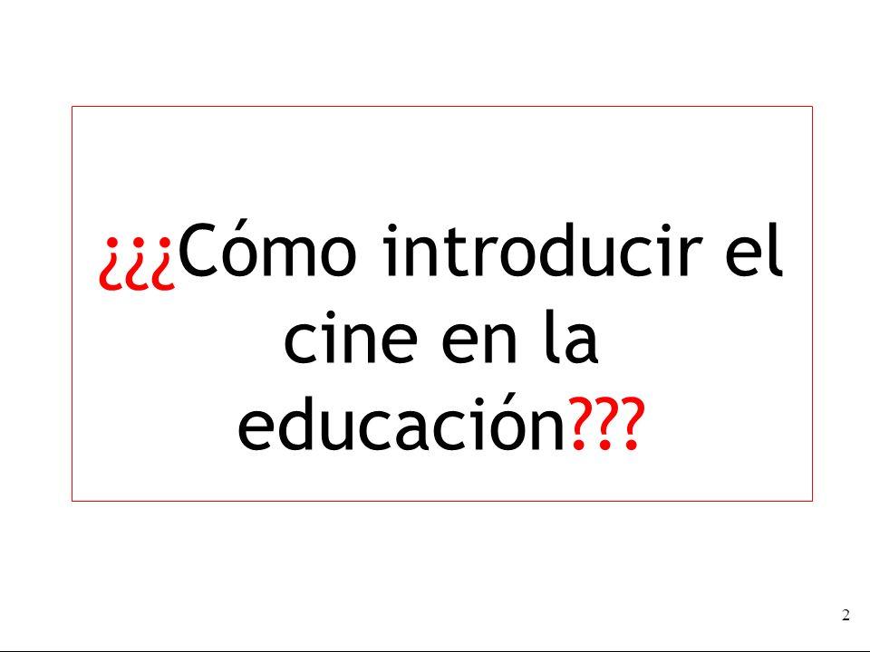 ¿¿¿Cómo introducir el cine en la educación 2