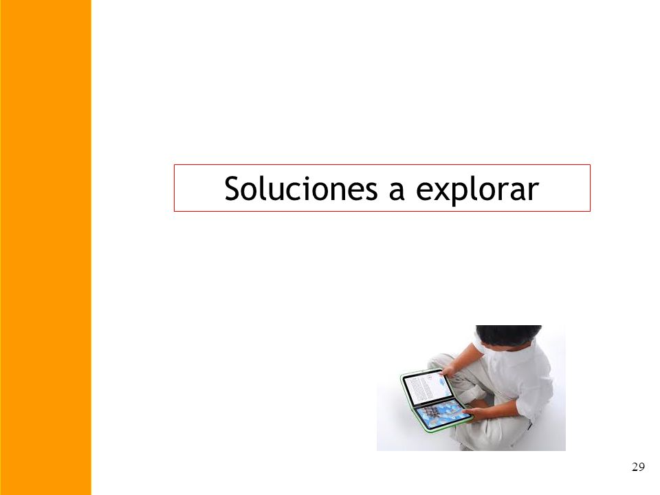 29 Soluciones a explorar