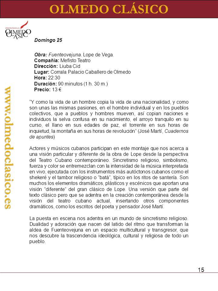15 OLMEDO CLÁSICOwww.olmedoclasico.es Domingo 25 Obra: Fuenteovejuna.