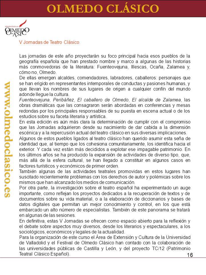 16 OLMEDO CLÁSICOwww.olmedoclasico.es V Jornadas de Teatro Clásico.