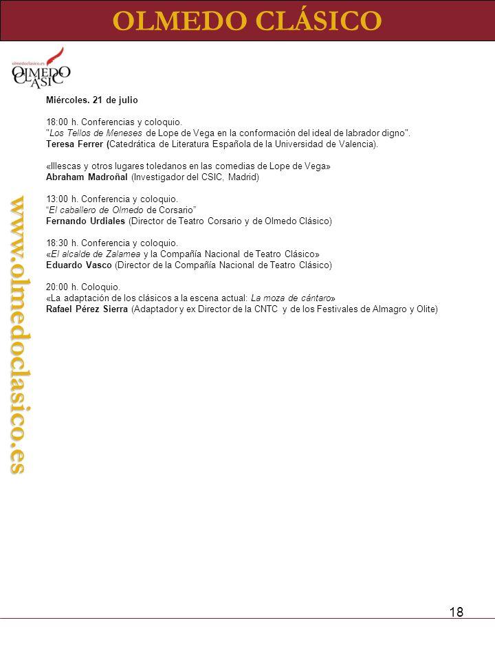 18 OLMEDO CLÁSICOwww.olmedoclasico.es Miércoles. 21 de julio 18:00 h. Conferencias y coloquio.