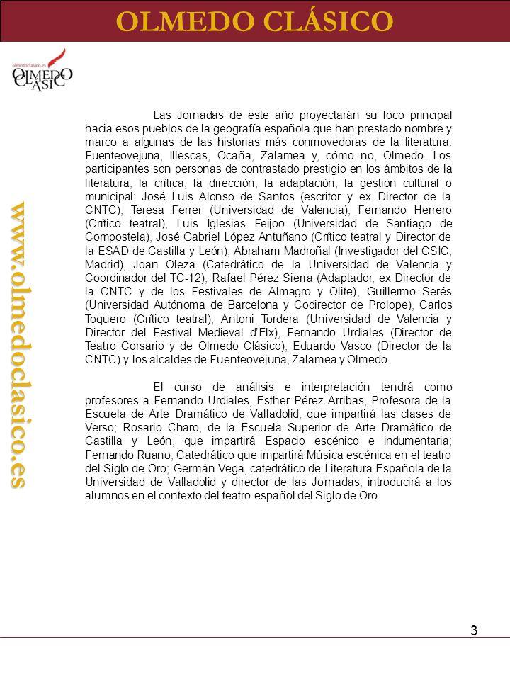 3 OLMEDO CLÁSICOwww.olmedoclasico.es Las Jornadas de este año proyectarán su foco principal hacia esos pueblos de la geografía española que han presta