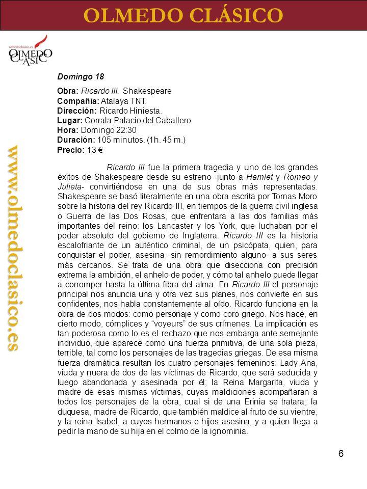 6 OLMEDO CLÁSICOwww.olmedoclasico.es Domingo 18 Obra: Ricardo III.