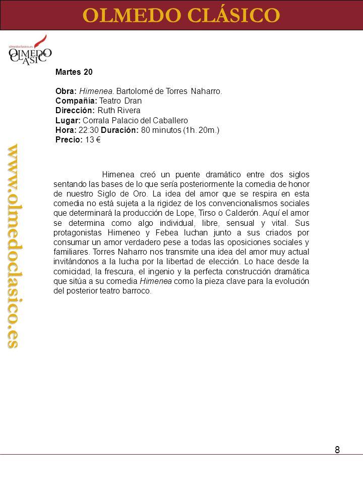 8 OLMEDO CLÁSICOwww.olmedoclasico.es Martes 20 Obra: Himenea.