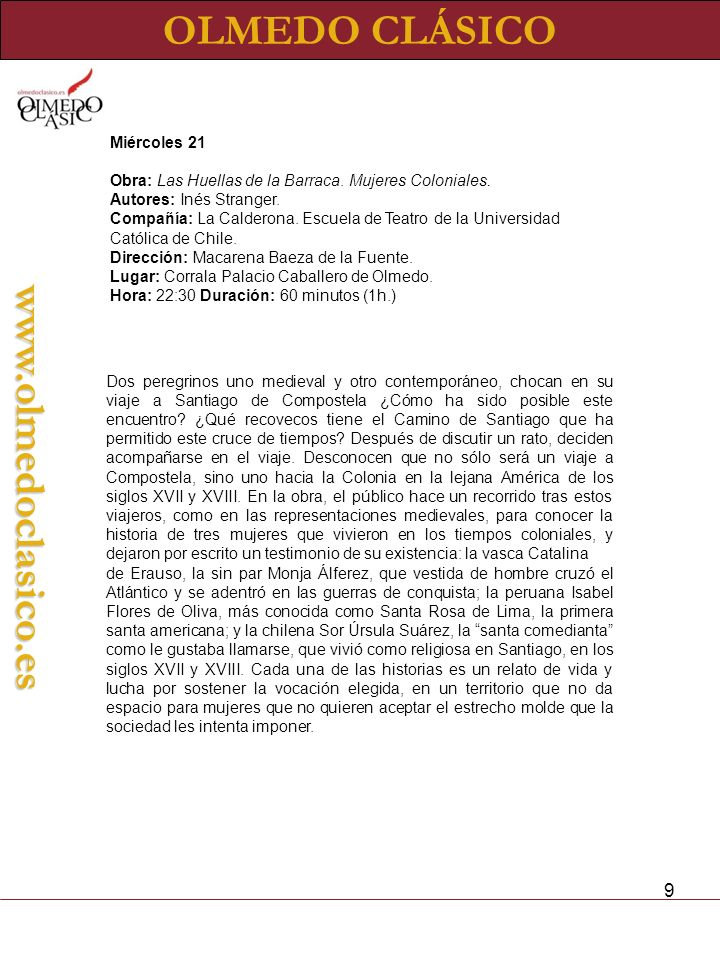 9 OLMEDO CLÁSICOwww.olmedoclasico.es Miércoles 21 Obra: Las Huellas de la Barraca.