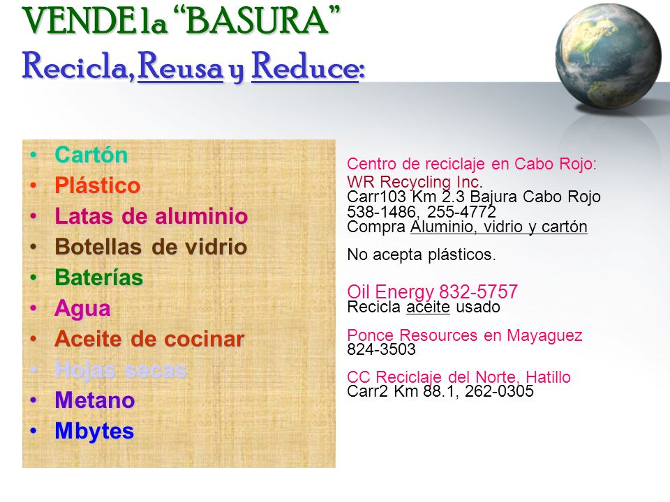 VENDE la BASURA Recicla, Reusa y Reduce: CartónCartón PlásticoPlástico Latas de aluminioLatas de aluminio Botellas de vidrioBotellas de vidrio Batería