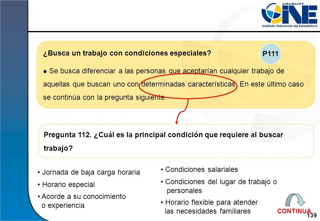 139Instituto Nacional de Estadística ¿Busca un trabajo con condiciones especiales? Se busca diferenciar a las personas que aceptarían cualquier trabaj